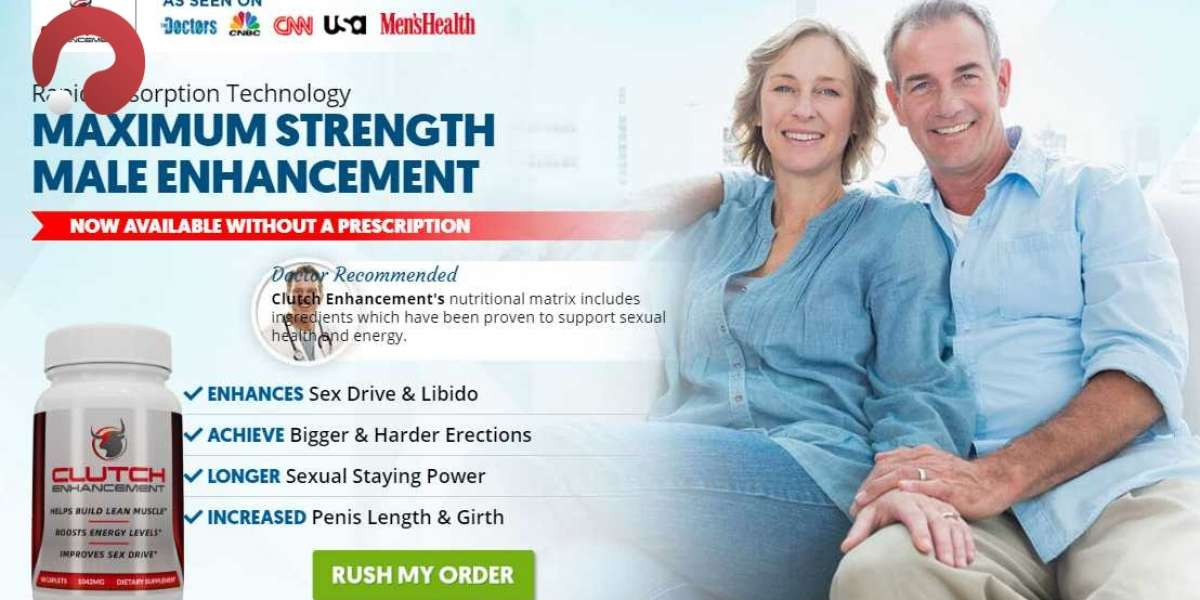 Clutch Enhancement Latest Update 2021 – How To Increase Testosterone?